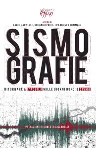 SISMOGRAFIE - Ritornare all'Aquila mille giorni dopo il sisma